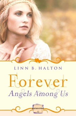 (ebook) Forever: (A Novella) (Angels Among Us, Book 3)