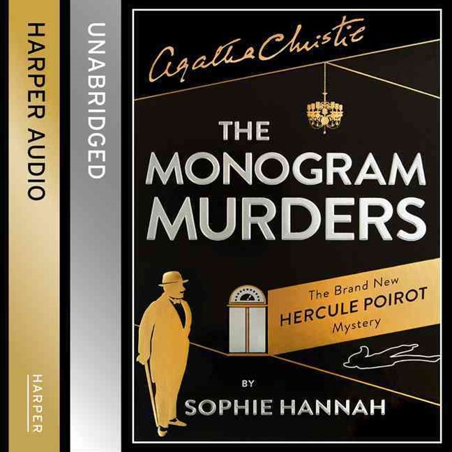 The Monogram Murders: The New Hercule Poirot Mystery [Unabridged CD]
