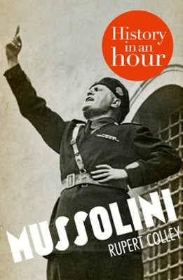 (ebook) Mussolini: History in an Hour