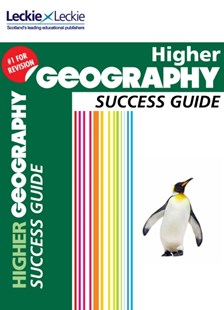 CfE Higher Geography Success Guide by Laura Greig, Samantha Peck, Akiko Tomitaka, Leckie & Leckie (9780007554447) - PaperBack - Education Study Guides