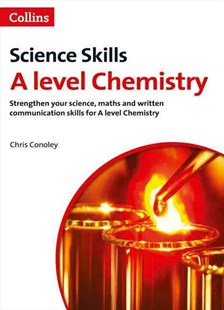 A Level Chemistry: Science, Maths and Quality of Written Communication by Chris Conoley (9780007554645) - PaperBack - Science & Technology Chemistry
