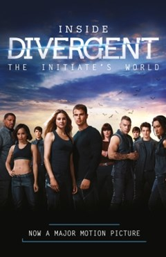 (ebook) Inside Divergent: The Initiate's World