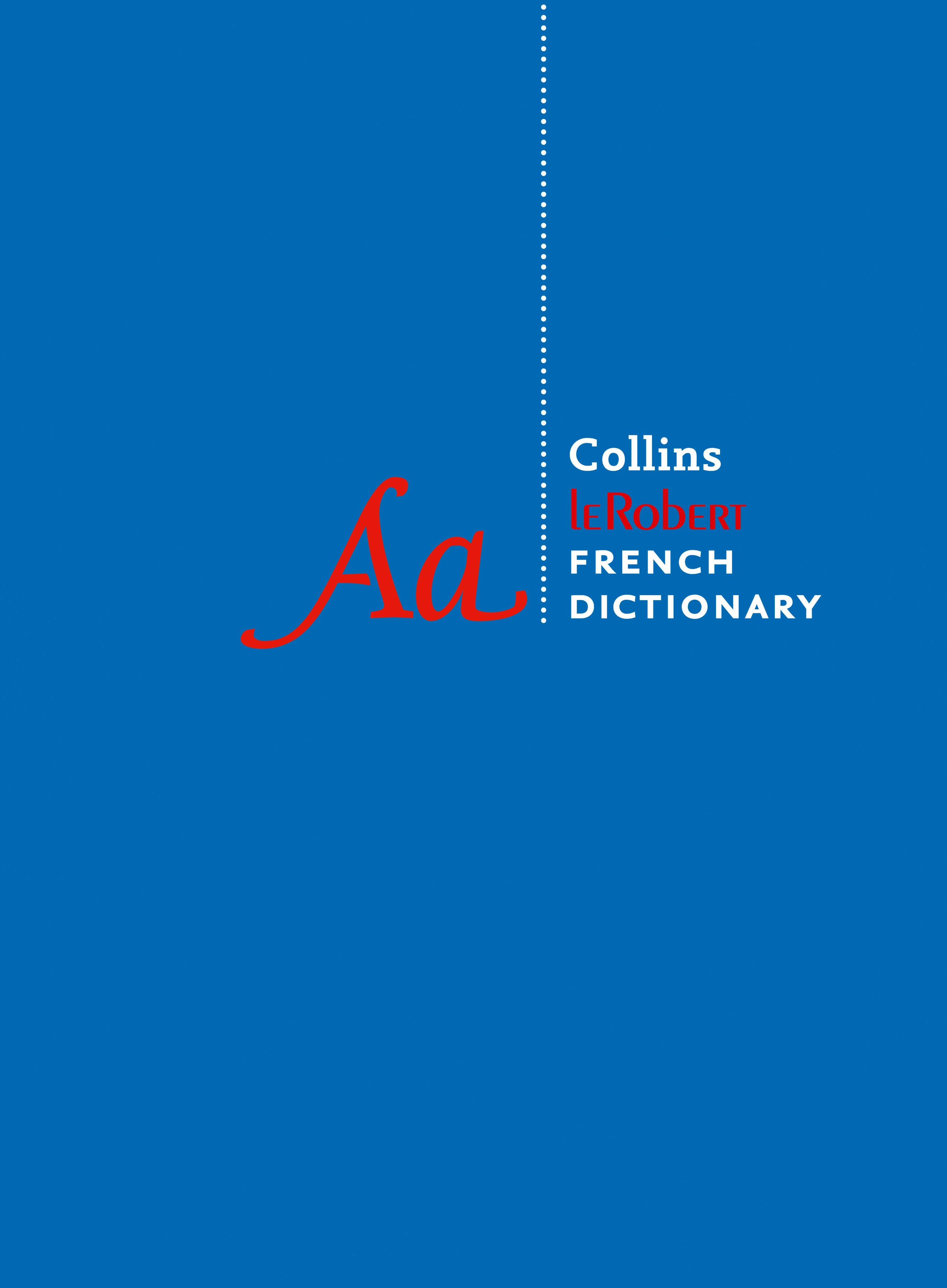 Collins Robert French Dictionary: Complete and Unabridged [10th Edition]