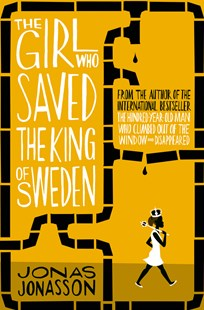 The Girl Who Saved the King of Sweden by Jonas Jonasson (9780007557905) - PaperBack - Adventure Fiction Modern