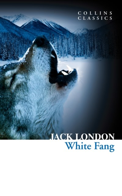 (ebook) White Fang (Collins Classics)
