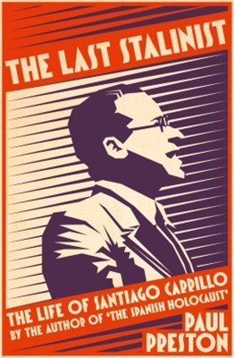 (ebook) The Last Stalinist: The Life of Santiago Carrillo