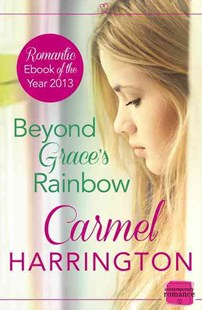 Beyond Grace's Rainbow by Carmel Harrington (9780007559565) - PaperBack - Romance Modern Romance