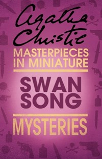(ebook) Swan Song: An Agatha Christie Short Story - Crime Classics
