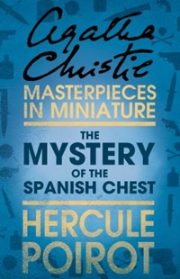 (ebook) The Mystery of the Spanish Chest: A Hercule Poirot Short Story - Crime Classics