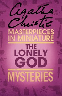 (ebook) The Lonely God: An Agatha Christie Short Story - Crime Classics