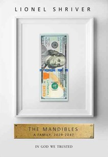 The Mandibles: A Family, 2029-2047 by Lionel Shriver (9780007560745) - HardCover - Dystopian
