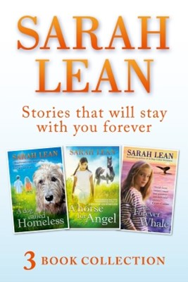 (ebook) Sarah Lean - 3 Book Collection (A Dog Called Homeless, A Horse for Angel, The Forever Whale)