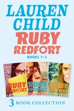 THE RUBY REDFORT COLLECTION: 1-3: Look into My Eyes; Take Your Last Breath; Catch Your Death (Ruby Redfort)