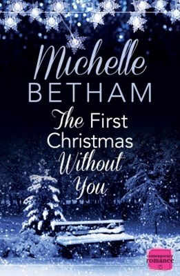 The First Christmas Without You: (A Novella)
