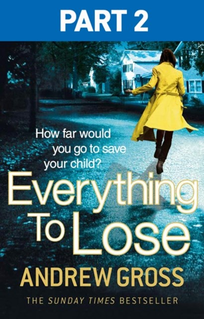 Everything to Lose: Part Two, Chapters 6GÇô38