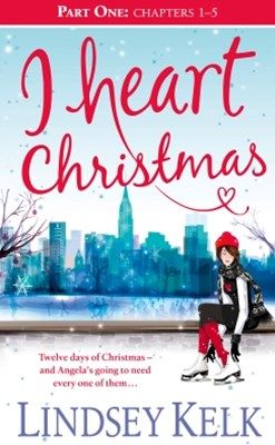 I Heart Christmas (Part One: Chapters 1–5) (I Heart Series, Book 6)