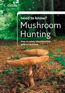 (ebook) Mushroom Hunting (Collins Need to Know?) - Cooking Cooking Reference
