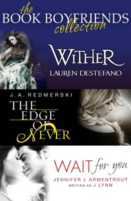 (ebook) The Book Boyfriends Collection: Wither, Wait For You, The Edge of Never