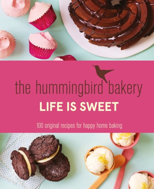 (ebook) The Hummingbird Bakery Life is Sweet: 100 original recipes for happy home baking