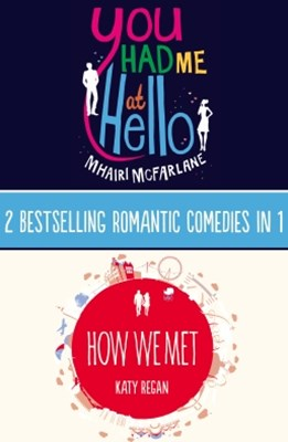 (ebook) You Had Me At Hello, How We Met: 2 Bestselling Romantic Comedies in 1