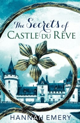 The Secrets of Castle Du R+¬ve: A thrilling saga of three womenGÇÖs lives tangled together in a web