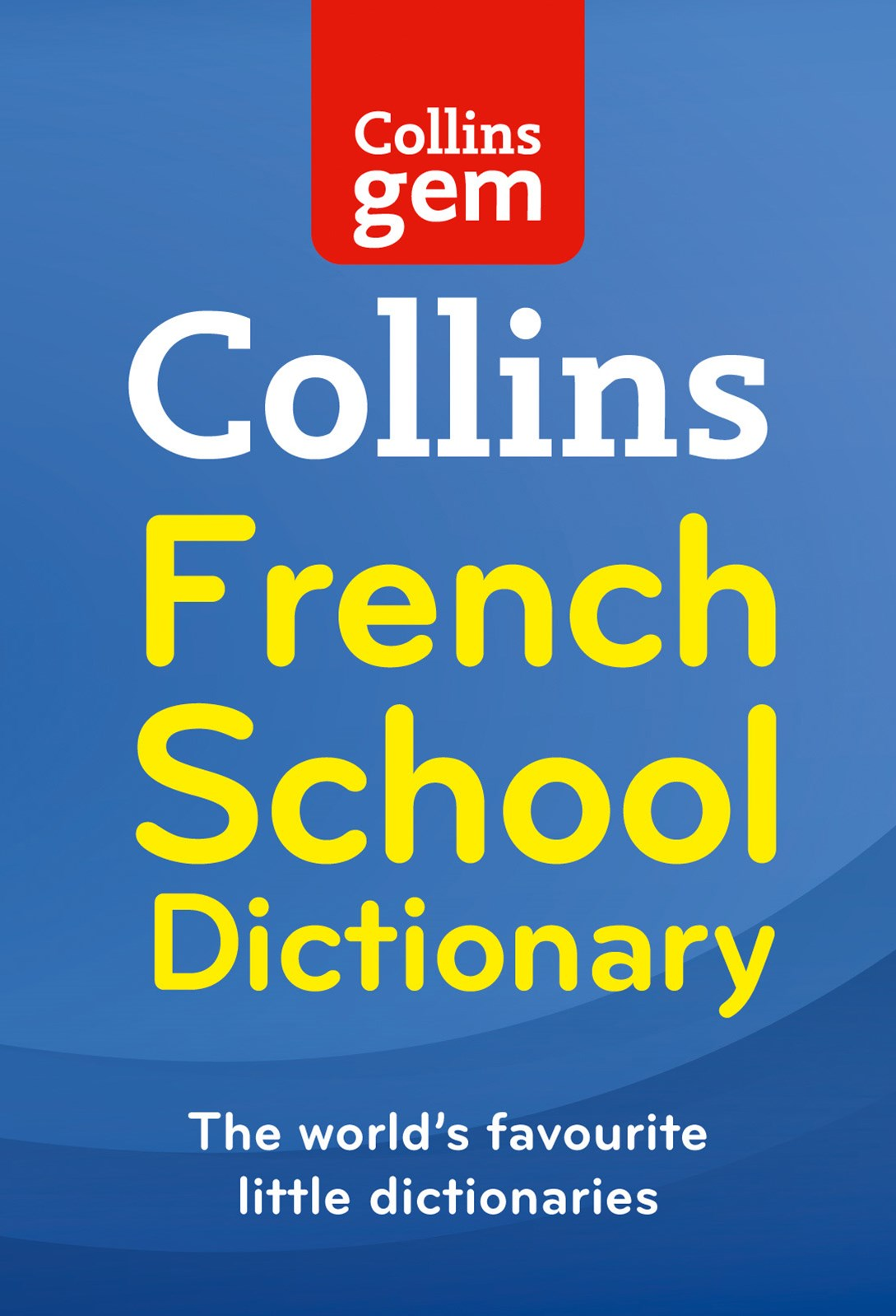 Collins Gem French School Dictionary [4th Edition]
