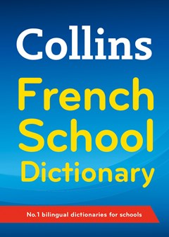 Collins French School Dictionary [4th Edition]