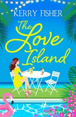 (ebook) The Love Island: The laugh out loud romantic comedy you have to read this summer