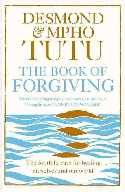 The Book of Forgiving: The Four-Fold Path of Healing For Ourselves and Our World