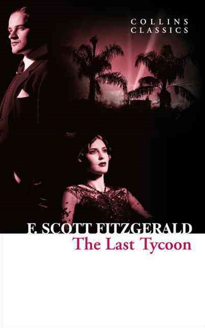 Collins Classics - The Last Tycoon