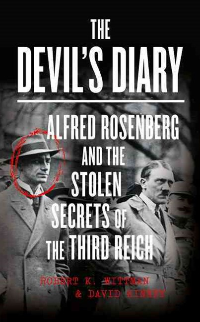 Devil's Diary: Alfred Rosenberg and the Stolen Secrets of the Third Reich