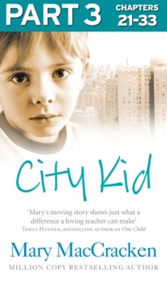 City Kid: Part 3 of 3