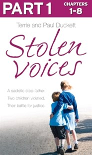 (ebook) Stolen Voices: Part 1 of 3: A sadistic step-father. Two children violated. Their battle for justice. - Biographies General Biographies