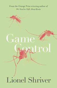 Game Control by Lionel Shriver (9780007578016) - PaperBack - Modern & Contemporary Fiction General Fiction