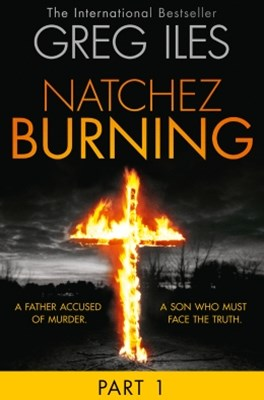 Natchez Burning: Part 1 of 6 (Penn Cage, Book 4)