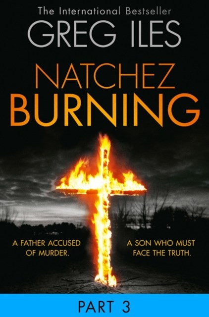 Natchez Burning: Part 3 of 6 (Penn Cage, Book 4)
