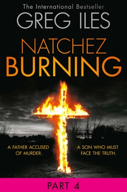 Natchez Burning: Part 4 of 6 (Penn Cage, Book 4)