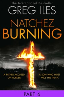 (ebook) Natchez Burning: Part 6 of 6 (Penn Cage, Book 4) - Adventure Fiction Modern