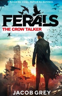 (ebook) The Crow Talker (Ferals, Book 1) - Children's Fiction