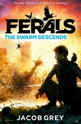 The Swarm Descends (Ferals, Book 2)