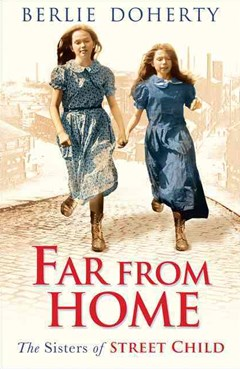 Street Child - Far From Home: The Sisters of Street Child