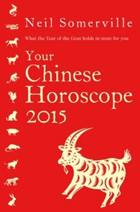 (ebook) Your Chinese Horoscope 2015: What the year of the goat holds in store for you - Reference