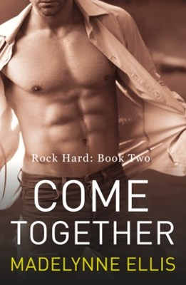 (ebook) Come Together (Rock Hard, Book 2)