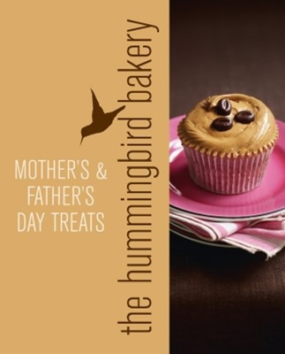 (ebook) Hummingbird Bakery Mother's and Father's Day Treats: An Extract from Cake Days