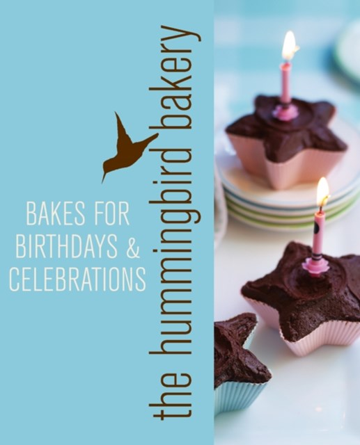 (ebook) Hummingbird Bakery Bakes for Birthdays and Celebrations: An Extract from Cake Days