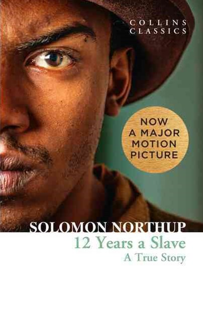 Collins Classics - 12 Years A Slave: A True Story
