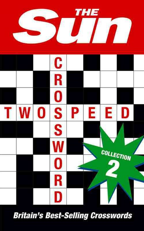 The Sun Two-Speed Crossword Collection 2: 160 Two-In-One Cryptic and Coffee Time Crosswords [Bind-Up Edition]