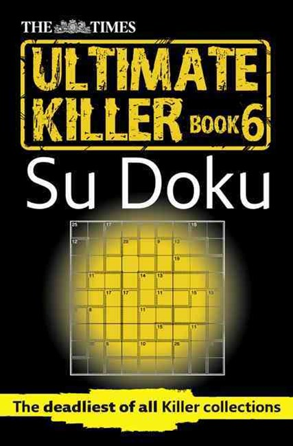 The Times Ultimate Killer Su Doku Book 6