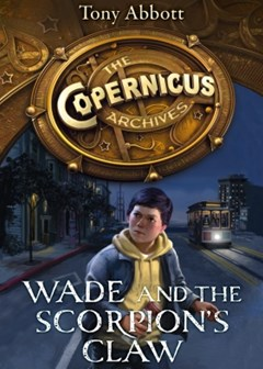 (ebook) Wade and the Scorpion's Claw (The Copernicus Archives, Book 1)