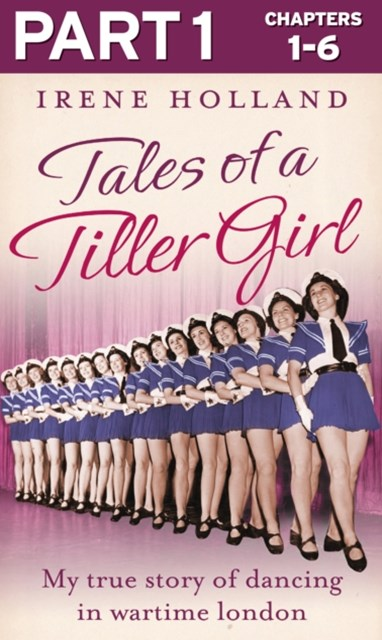 (ebook) Tales of a Tiller Girl Part 1 of 3